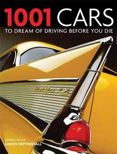 1001 Cars to Dream of Driving Before You Die by Cassell Illustrated