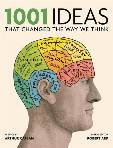 1001: Ideas That Changed the Way We Think by