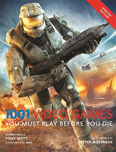 1001: Video Games You Must Play Before You Die by Tony Mott