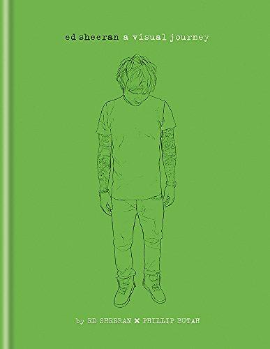 Ed Sheeran: A Visual Journey by Ed Sheeran
