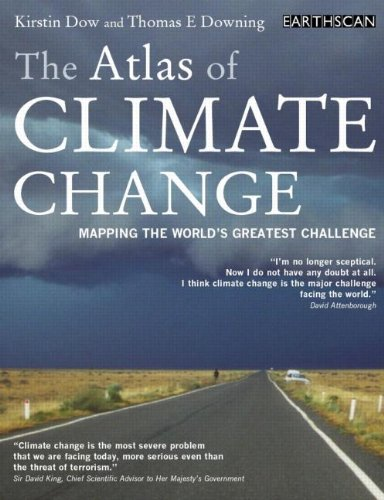 The Atlas of Climate Change: Mapping the World's Greatest Challenge by Professor Kirstin Dow