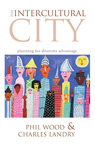 The Intercultural City: Planning for Diversity Advantage by Phil Wood