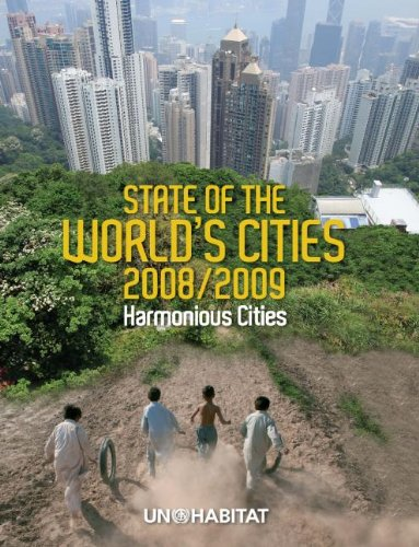 State of the World's Cities 2008/9: Harmonious Cities: 2008/9 by UN-HABITAT