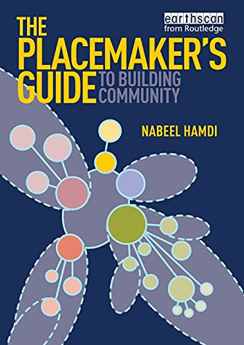 The Placemaker's Guide to Building Community by Nabeel Hamdi