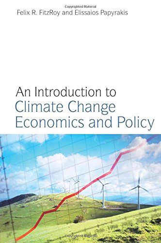 An Introduction to Climate Change Economics and Policy by Felix R. FitzRoy