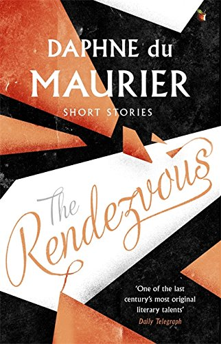 The Rendezvous and Other Stories by Daphne Du Maurier