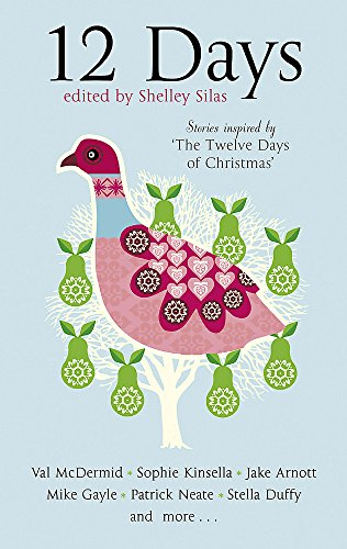 """12 Days: Stories Inspired by """"The Twelve Days of Christmas"""" by Shelley Silas"""