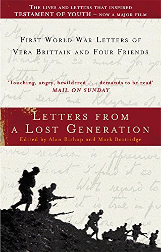 Letters from a Lost Generation: First World War Letters of Vera Brittain and Four Friends by Alan Bishop