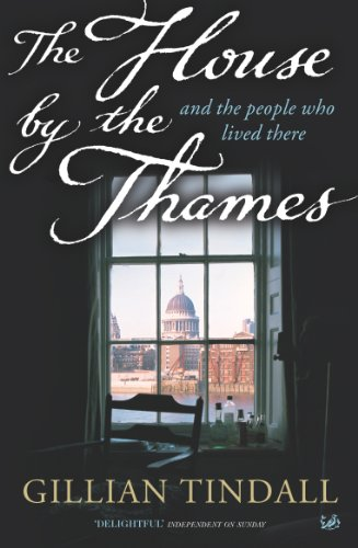 The House by the Thames: and the People Who Lived There by Gillian Tindall