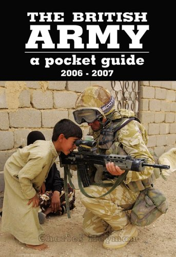 The British Army: A Pocket Guide: 2006-2007 by Charles Heyman