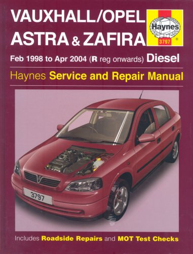 Vauxhall/Opel Astra and Zafira Diesel Service and Repair Manual: 1998 to 2004 by A. K. Legg