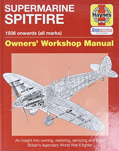 Spitfire Manual: An Insight into Owning, Restoring, Servicing and Flying Britain's Legendary World War 2 Fighter by Dr. Alfred Price