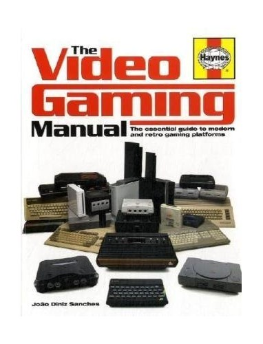 The Video Gaming Manual: The Essential Guide to Modern and Retro Gaming Platforms by Joao Diniz Sanches