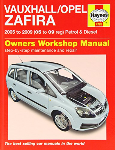 Vauxhall/Opel Zafira Petrol and Diesel Service and Repair Manual: 2005 to 2009 by John S. Mead