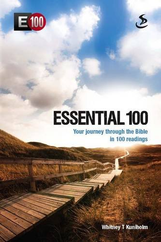 Essential 100: Your Journey Through the Bible in 100 Readings by Whitney T. Kuniholm