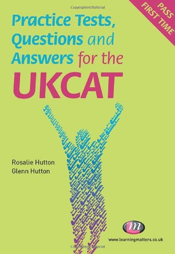 Practice Tests, Questions and Answers for the UKCAT by Rosalie Hutton