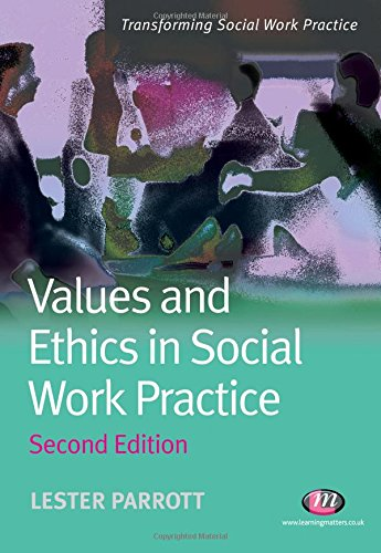 Values and Ethics in Social Work Practice by Lester Parrott