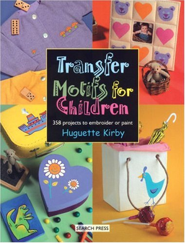 Transfer Motifs: Designs for Children by Huguette Kirby