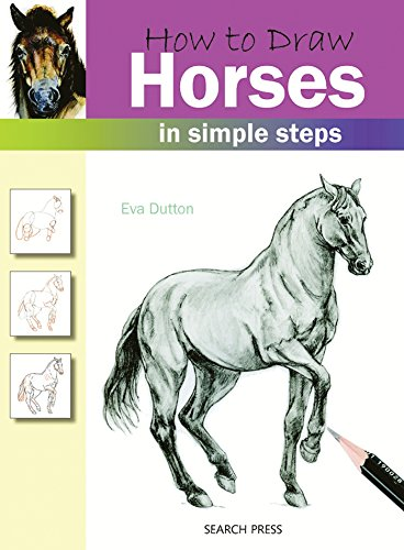 How to Draw Horses: In Simple Steps by Eva Dutton