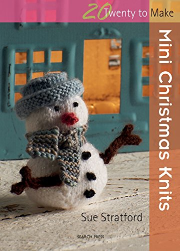 Mini Christmas Knits by Sue Stratford