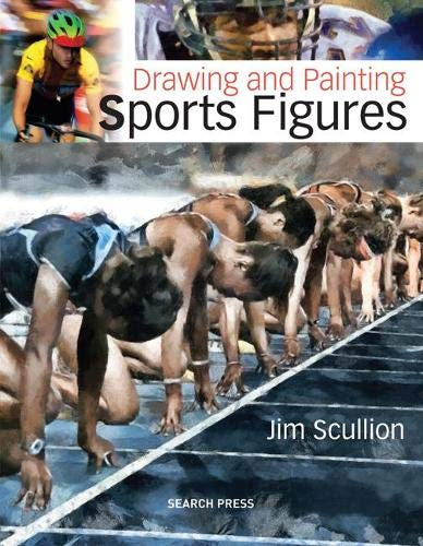 Drawing & Painting Sports Figures by Jim Scullion
