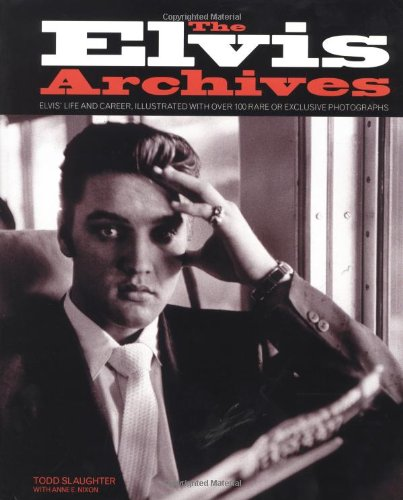 The Elvis Archives by Todd Slaughter