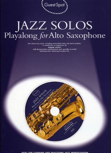 Guest Spot: Jazz Solos Playalong for Alto Saxophone by