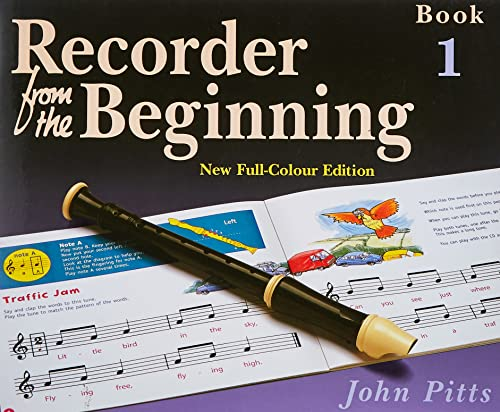 Recorder from the Beginning: Bk. 1: Pupil's Book by John Pitts