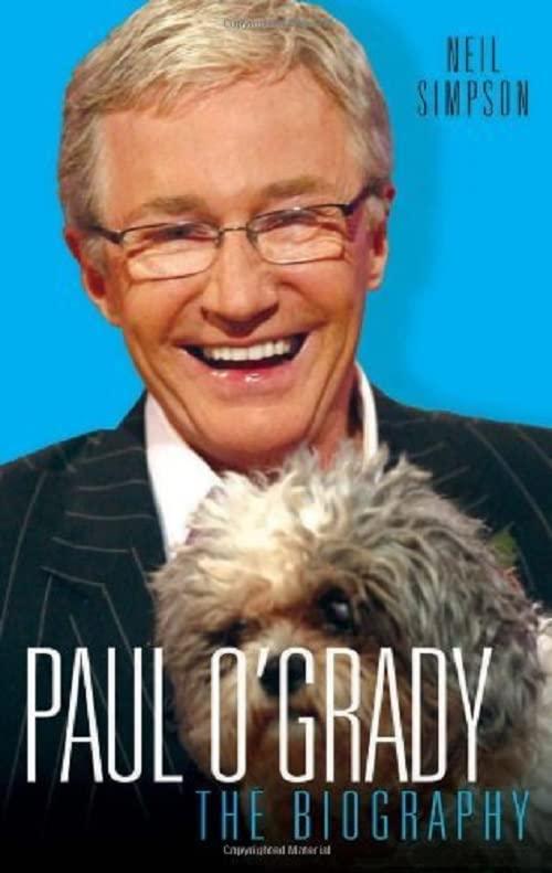 Paul O'Grady: The Biography by Neil Simpson