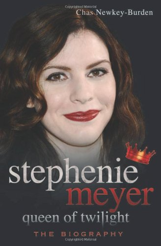 Stephenie Meyer Queen of Twilight: The Biography by Chas Newkey-Burden