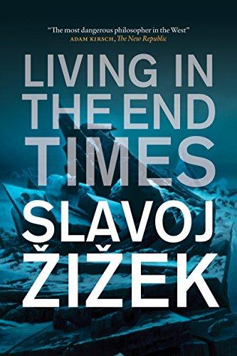 Living in the End Times by Slavoj Zizek
