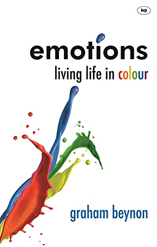 Emotions: Living Life in Colour by Graham Benyon