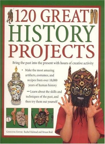 120 Great History Projects by Struan Reid