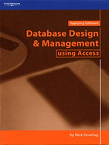 Database Design and Management Using Access by Nick Dowling