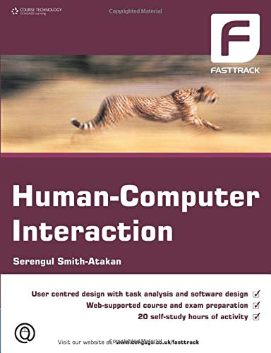 The Fast Track to Human-Computer Interaction by Serengul Smith-Atakan