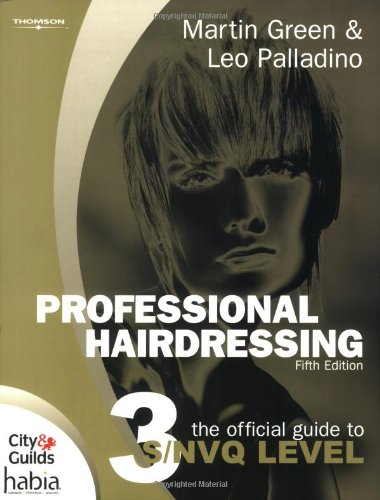 Professional Hairdressing: The Official Guide to S/NVQ Level 3 by Martin Green