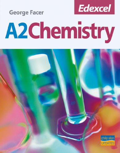 A2 Edexcel Chemistry: Textbook by George Facer