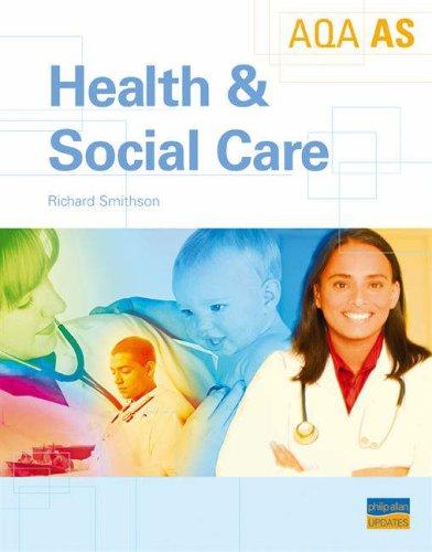 AQA AS Health and Social Care by Richard Smithson