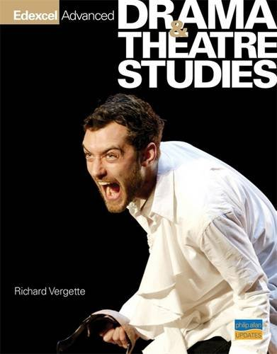 Edexcel Advanced Drama and Theatre Studies Textbook by Richard Vergette