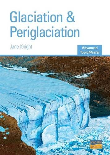 Glaciation and Periglaciation by Jane Knight