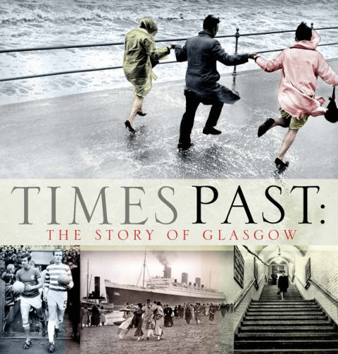 Times Past: The Story of Glasgow by Russell Leadbetter