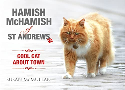 Hamish McHamish of St Andrews: Cool Cat About Town by Susan McMullan