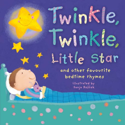 Twinkle, Twinkle, Little Star: And Other Favourite Bedtime Rhymes by Sanja Rescek