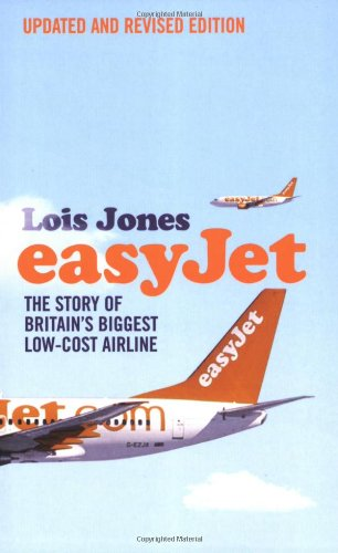 easyJet: The Story of England's Biggest Low-cost Airline by Lois Jones
