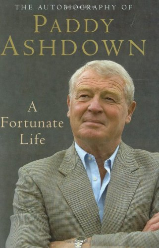 A Fortunate Life by Paddy Ashdown