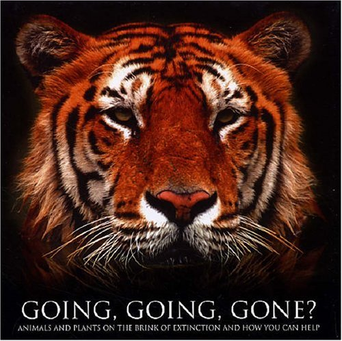 Going, Going, Gone?: Animals and Plants on the Brink of Extinction and How You Can Help by Malcom Tait