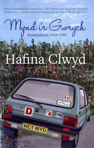 Mynd I'r Gwrych: Dyddiaduron 1993-1999 by Hafina Clwyd