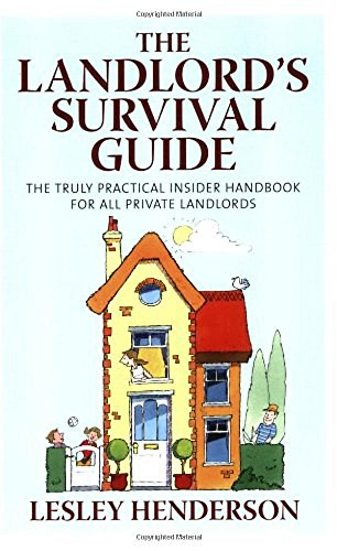 The Landlord's Survival Guide: The Truly Practical Insider' Handbook for All Private Landlords by Lesley Henderson