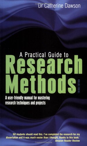A Practical Guide to Research Methods: A User-friendly Manual for Mastering Research Techniques and Projects by Dr. Catherine Dawson
