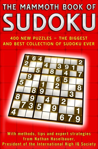 The Mammoth Book of Sudoku: Over 400 New Puzzles - the Biggest and Best Collection of Sudoku Ever by Nathan Haselbauer